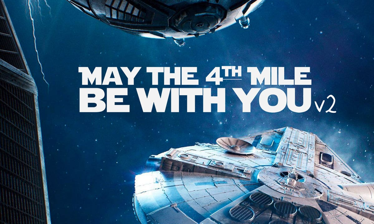 May the 4TH Mile be With You v2